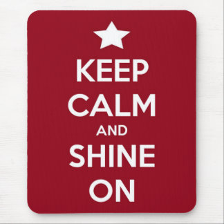Keep Calm and Shine On Red Mouse Pad