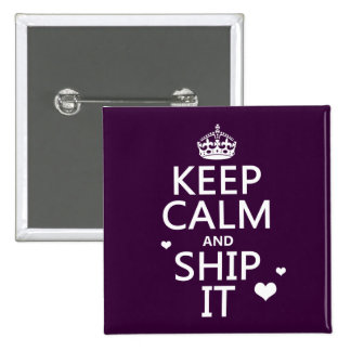 Keep Calm and Ship It hearts in any color Pin