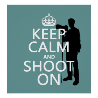 Keep Calm and Shoot On (photography) Poster