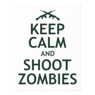 Keep Calm and Shoot Zombies Postcard