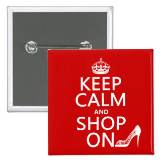 Keep Calm and Shop On - all colors 15 Cm Square Badge