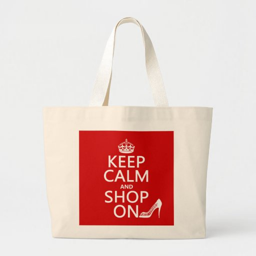 Keep Calm and Shop On - all colors Bag