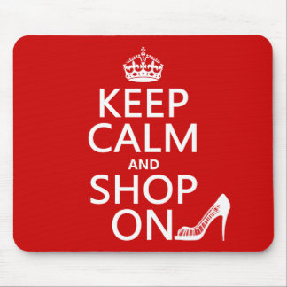Keep Calm and Shop On - all colours Mouse Mats