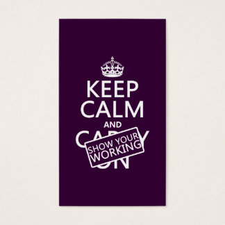Keep Calm and Show Your Working (any color)
