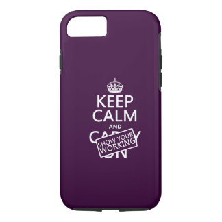 Keep Calm and Show Your Working (any colour) iPhone 7 Case