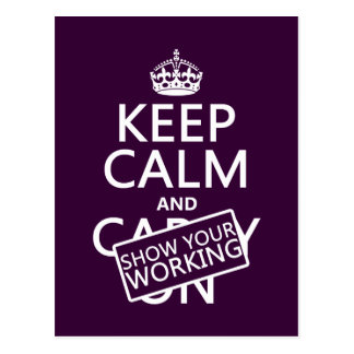 Keep Calm and Show Your Working (any colour) Postcard