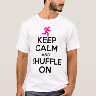Keep Calm And Shuffle On T-Shirt