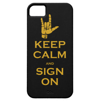Keep Calm and Sign On iPhone Case