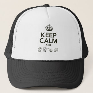 Keep Calm And Sign Trucker Hat