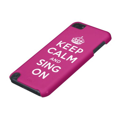 Keep Calm and Sing On iPod Touch (5th Generation) Cover