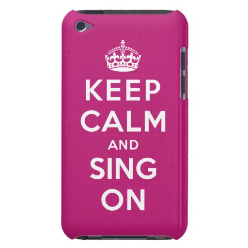 Keep Calm and Sing On iPod Touch Case