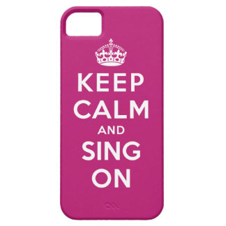 Keep Calm and Sing On iPhone 5 Covers
