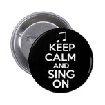 Keep Calm and Sing On Pins