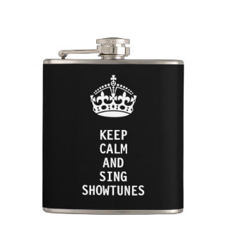 Keep Calm and Sing Showtunes Hip Flask