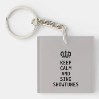 Keep Calm and Sing Showtunes Key Ring