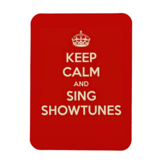 Keep Calm and Sing Showtunes Magnet