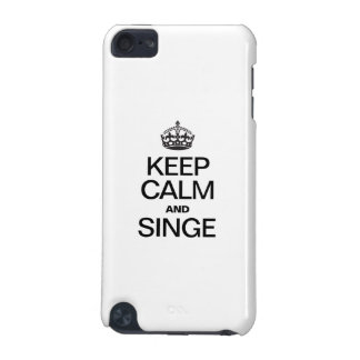KEEP CALM AND SINGE iPod TOUCH 5G COVERS