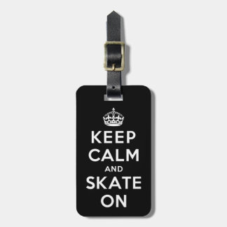 Keep Calm and Skate On Luggage Tag
