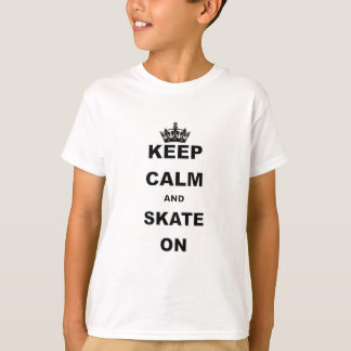 KEEP CALM AND SKATE ON.png T Shirt