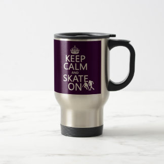 Keep Calm and Skate On (rollerskaters) Travel Mug