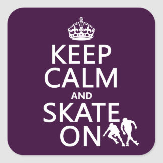 Keep Calm and Skate On (rollerskates) (any color) Square Sticker