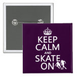 Keep Calm and Skate On (rollerskates) (any colour) 15 Cm Square Badge