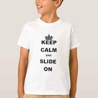 KEEP CALM AND SLIDE ON.png Shirts