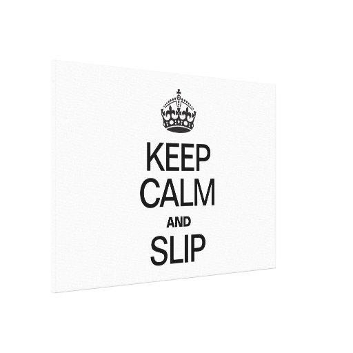 KEEP CALM AND SLIP CANVAS PRINT