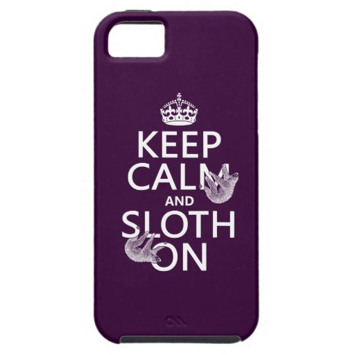 Keep Calm and Sloth On iPhone 5 Cases