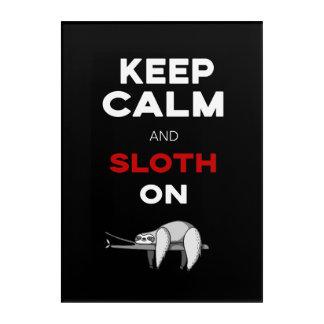 Keep Calm And Sloth On. Sloth Lover. Funny Nerd Acrylic Print