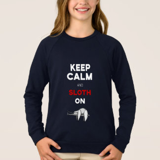 Keep Calm And Sloth On. Sloth Lover. Funny Nerdy Sweatshirt