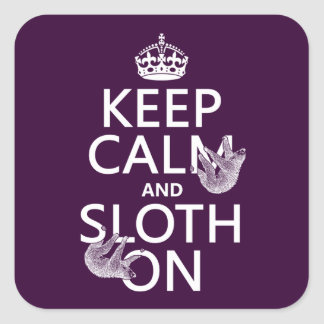 Keep Calm and Sloth On Square Sticker