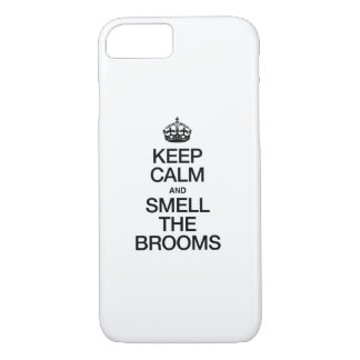 KEEP CALM AND SMELL THE BROOMS iPhone 7 CASE