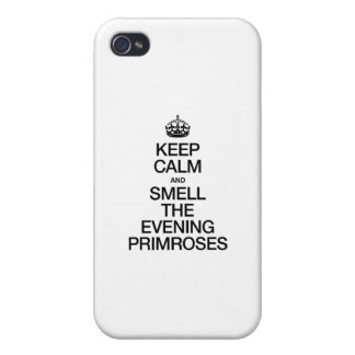 KEEP CALM AND SMELL THE EVENING PRIMROSES iPhone 4 CASE