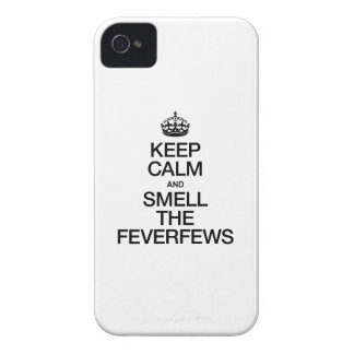 KEEP CALM AND SMELL THE FEVERFEWS iPhone 4 CASE