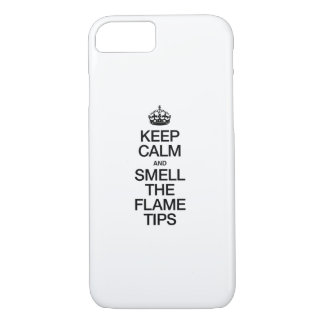 KEEP CALM AND SMELL THE FLAME TIPS iPhone 7 CASE
