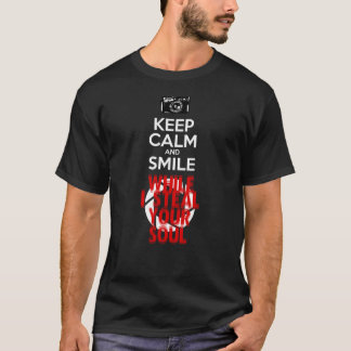 KEEP CALM AND SMILE WHILE I STEAL YOUR SOUL T-Shirt