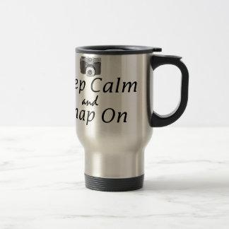 Keep Calm and Snap on- camera Travel Mug