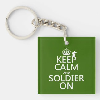 Keep Calm and Soldier On (any background color) Square Acrylic Key Chains