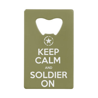 """Keep Calm and Soldier On"" Bottle Opener"