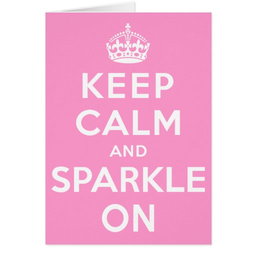 Keep Calm and Sparkle On Cards