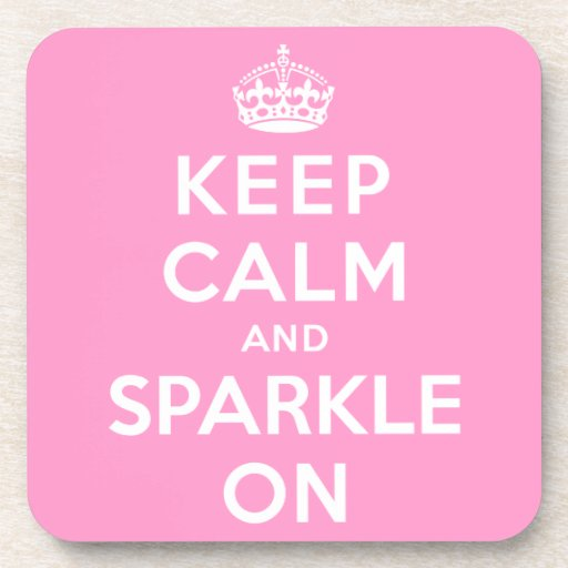Keep Calm and Sparkle On Beverage Coaster