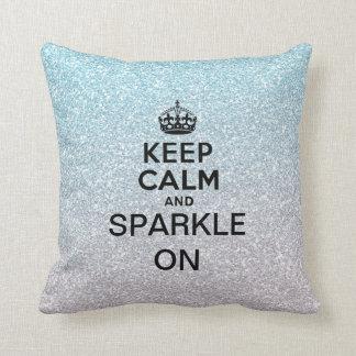 Keep Calm and Sparkle On Cushion