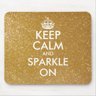 Keep calm and sparkle on gold glitter mouse pad