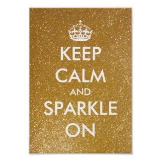 Keep calm and sparkle on gold glitter posters