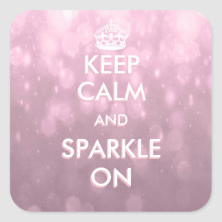 Keep Calm and Sparkle On Pink Bokeh Square Sticker
