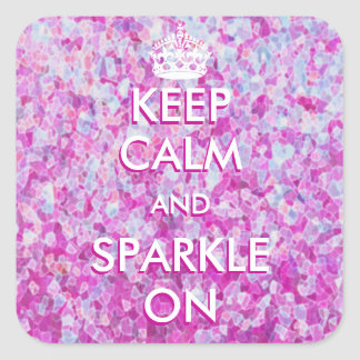Keep Calm and Sparkle On Pink Crystal Square Sticker
