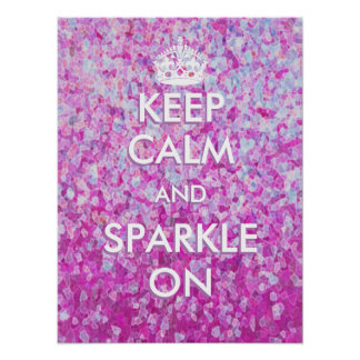 Keep Calm And Sparkle On Poster