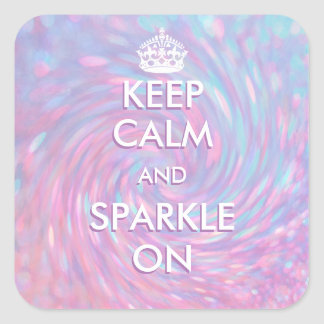 Keep Calm and Sparkle On Square Sticker