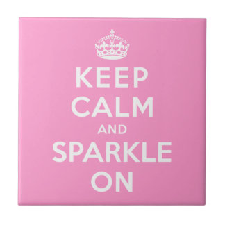Keep Calm and Sparkle On Tiles